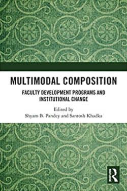 """Book cover with green paisley background. In the center of the page is a white banner with black bold text that reads """"Multimodal Composition: Faculty Development Programs and Institutional Change."""" In smaller text below is text that reads, """"Edited by Shyam B. Pandey and Santosh Khadka."""" The Routledge logo, an R comprised of two silhouettes, appears in the bottom right corner."""
